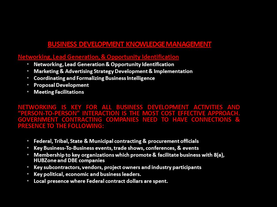 BUSINESS DEVELOPMENT KNOWLEDGE MANAGEMENT Networking, Lead Generation, & Opportunity Identification Networking, Lead Generation & Opportunity Identifi