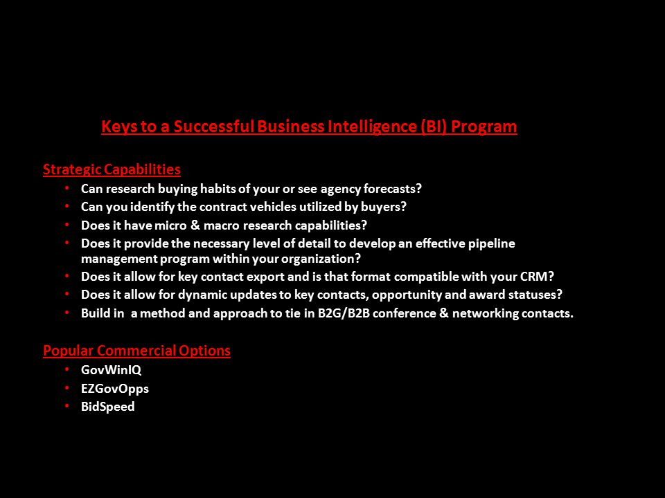 Keys to a Successful Business Intelligence (BI) Program Strategic Capabilities Can research buying habits of your or see agency forecasts? Can you ide