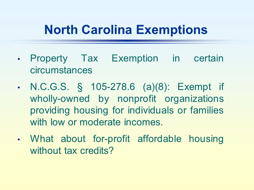 North Carolina Exemptions Property Tax Exemption in certain circumstances N.C.G.S.