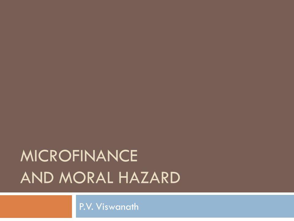 MICROFINANCE AND MORAL HAZARD P.V. Viswanath