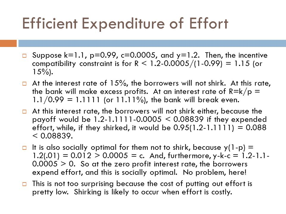 Efficient Expenditure of Effort  Suppose k=1.1, p=0.99, c=0.0005, and y=1.2.
