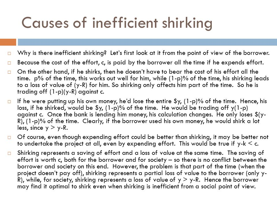 Causes of inefficient shirking  Why is there inefficient shirking.