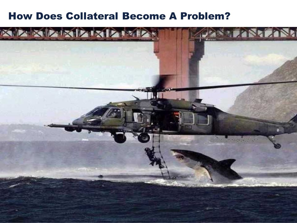 How Does Collateral Become A Problem?