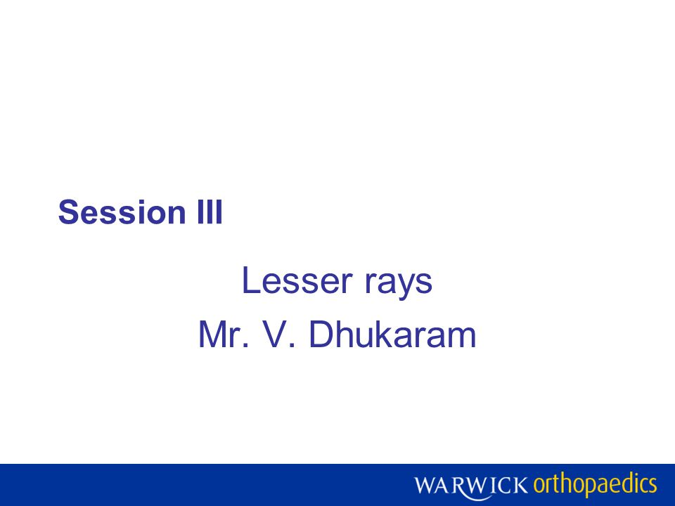 Session III Lesser rays Mr. V. Dhukaram