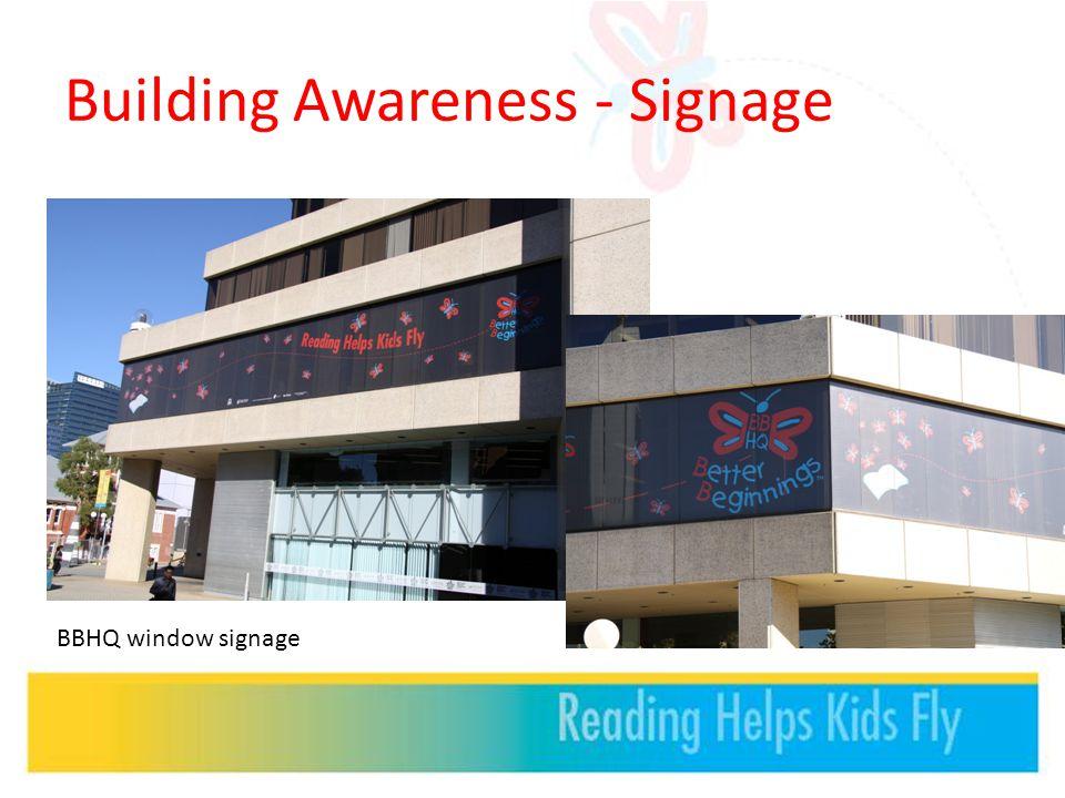 Building Awareness - Signage BBHQ window signage