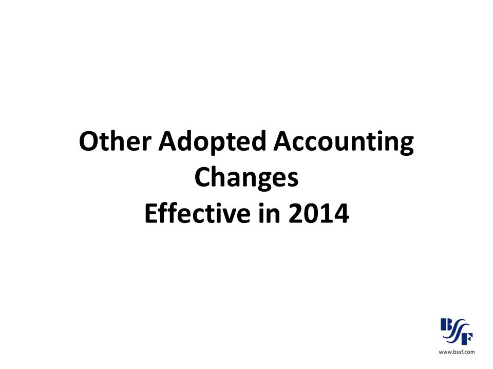 Other Adopted Accounting Changes Effective in 2014