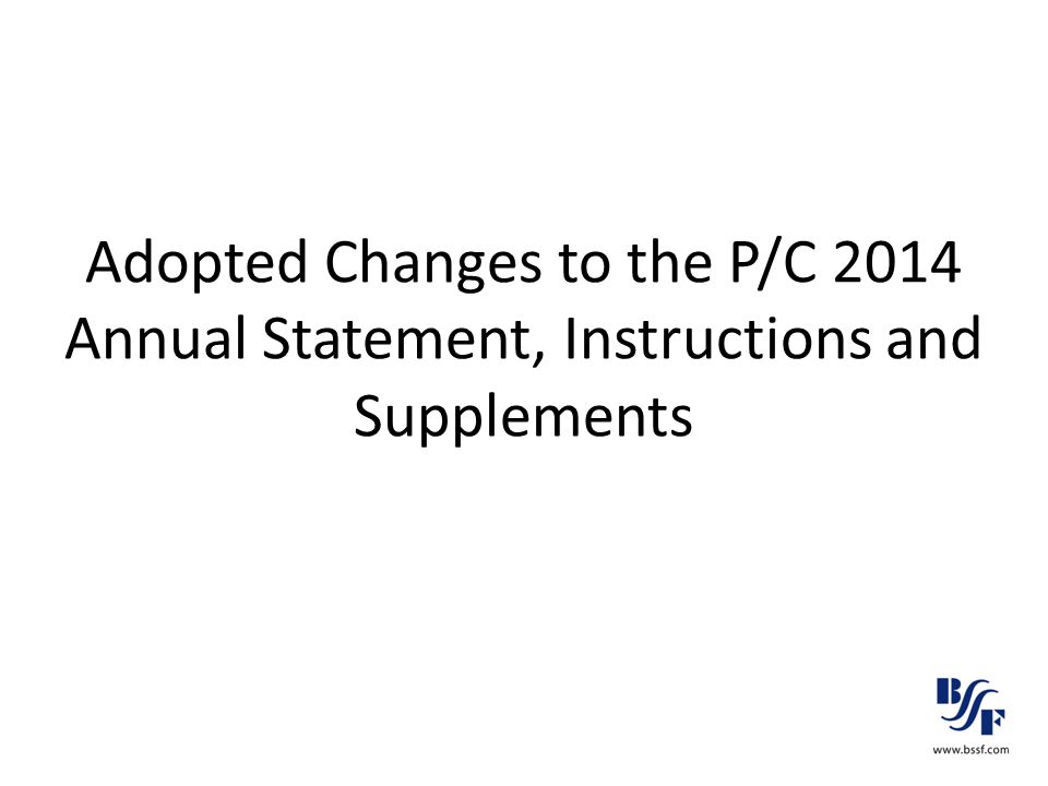 Adopted Changes to the P/C 2014 Annual Statement, Instructions and Supplements
