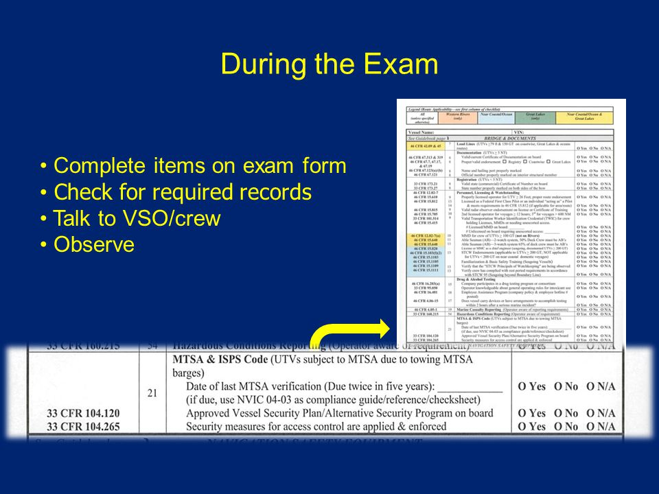 During the Exam Complete items on exam form Check for required records Talk to VSO/crew Observe
