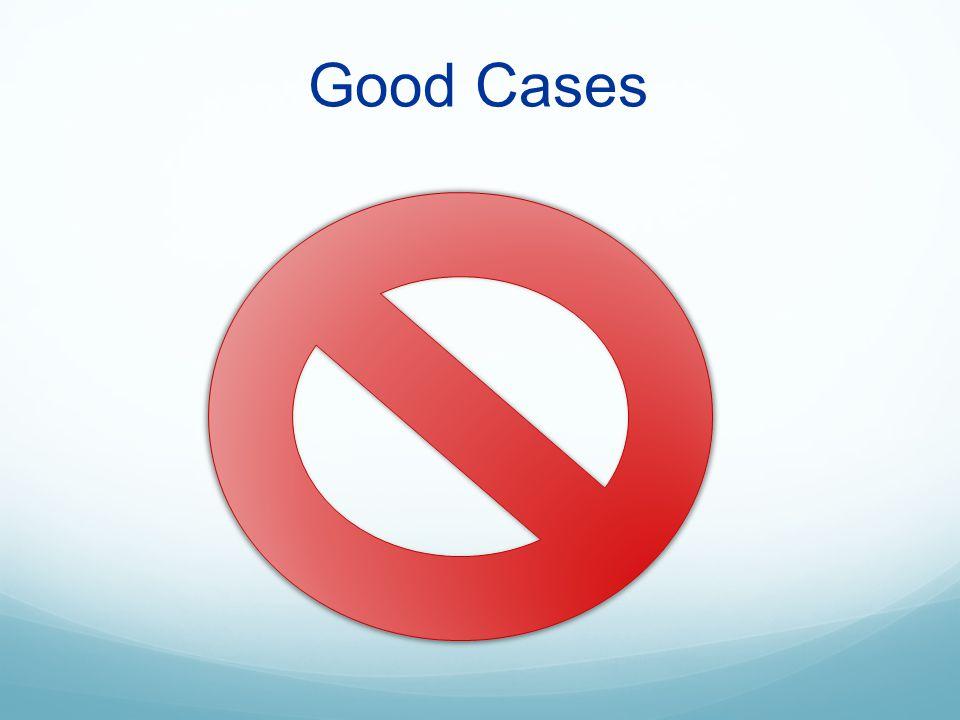 Good Cases