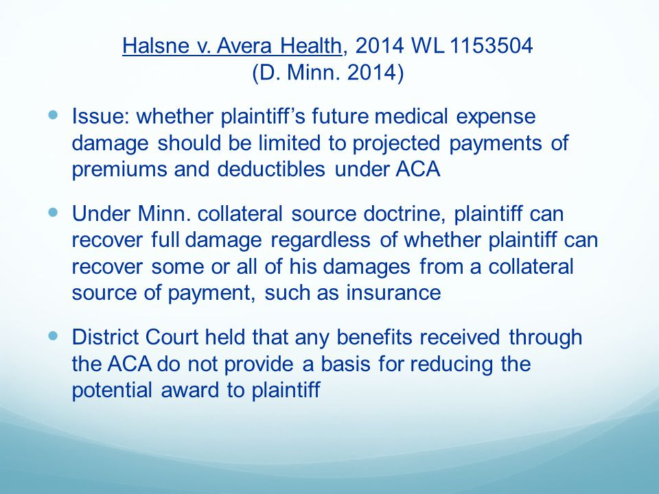 Halsne v. Avera Health, 2014 WL 1153504 (D. Minn. 2014) Issue: whether plaintiff's future medical expense damage should be limited to projected paymen