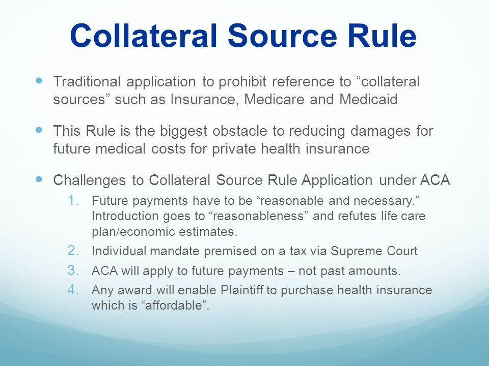 Issue: Each State's Collateral Source Doctrine --- ex.