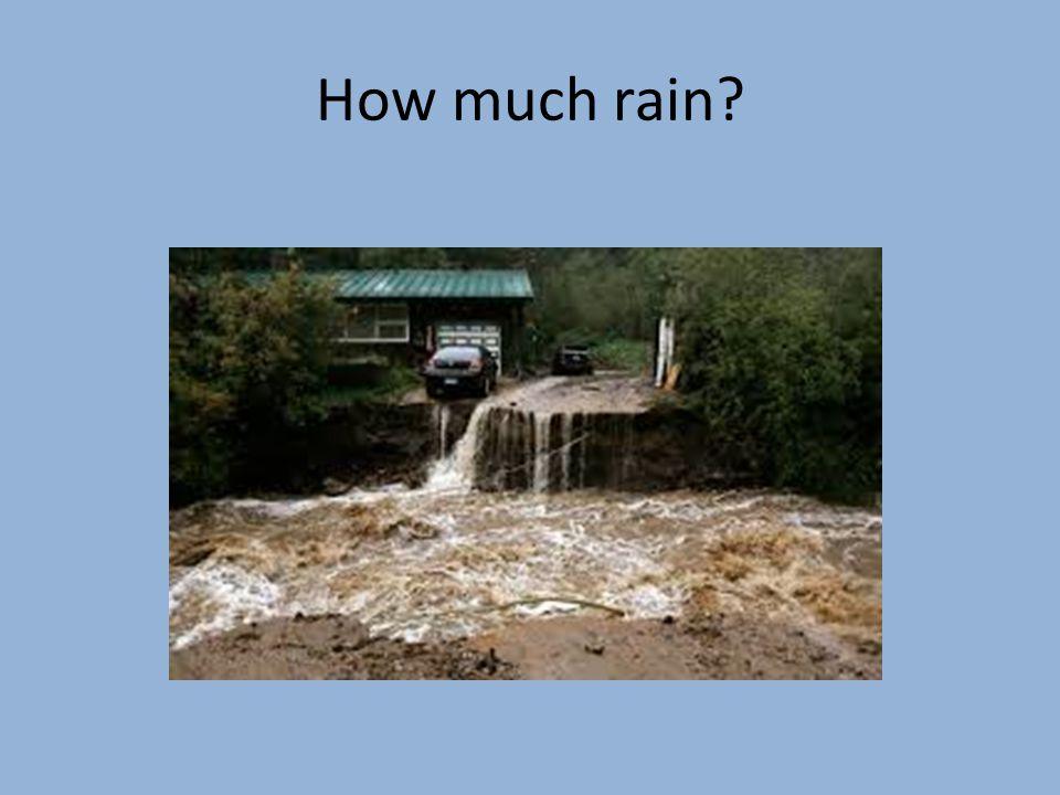 How much rain?