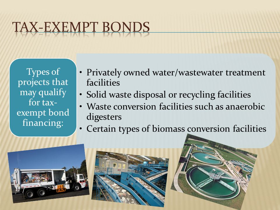 Privately owned water/wastewater treatment facilities Solid waste disposal or recycling facilities Waste conversion facilities such as anaerobic diges