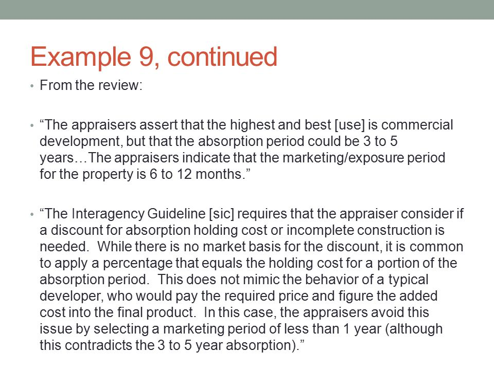 """Example 9, continued From the review: """"The appraisers assert that the highest and best [use] is commercial development, but that the absorption period"""