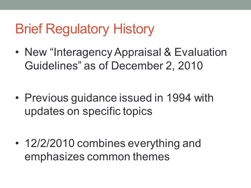 """New """"Interagency Appraisal & Evaluation Guidelines"""" as of December 2, 2010 Previous guidance issued in 1994 with updates on specific topics 12/2/2010"""