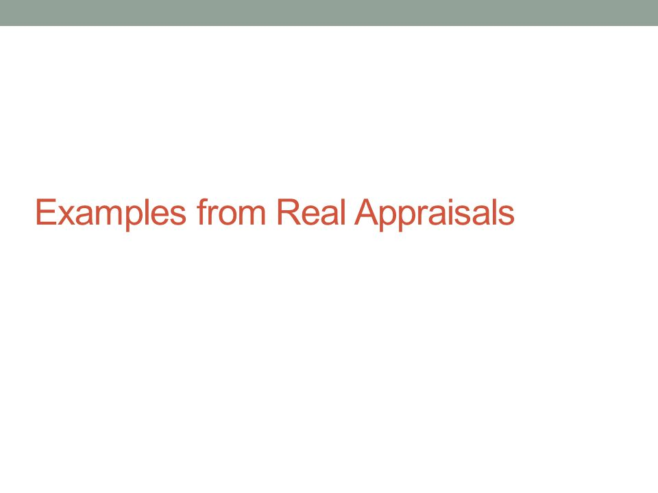 Examples from Real Appraisals
