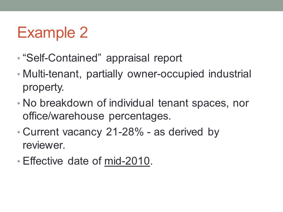 """Example 2 """"Self-Contained"""" appraisal report Multi-tenant, partially owner-occupied industrial property. No breakdown of individual tenant spaces, nor"""