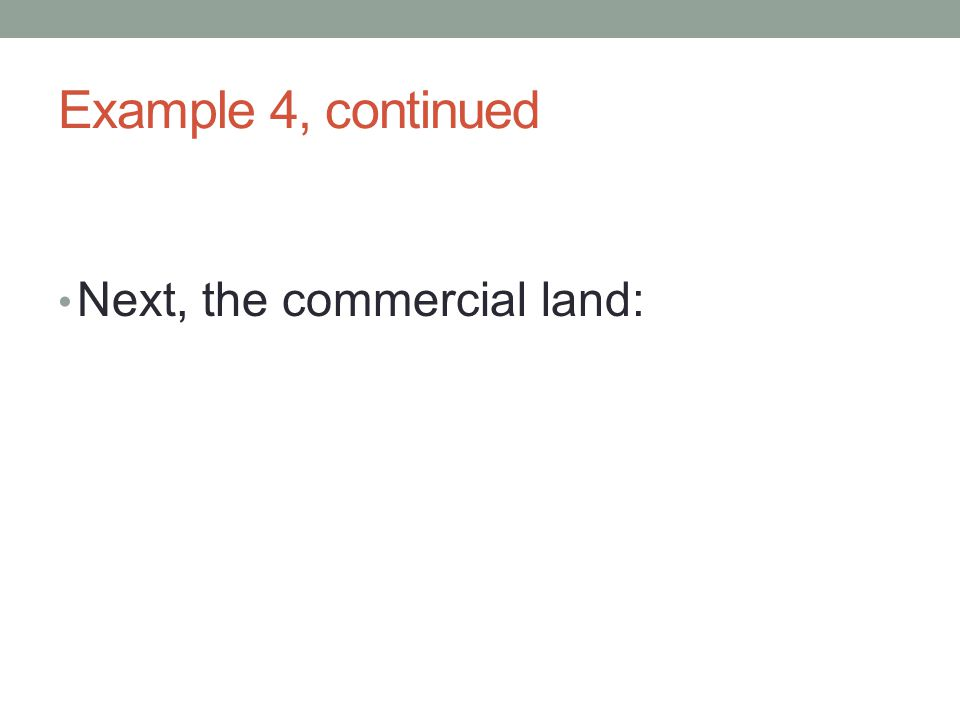 Next, the commercial land:
