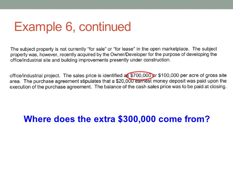 Example 6, continued Where does the extra $300,000 come from?