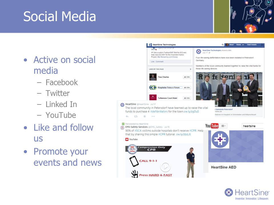 Social Media Active on social media –Facebook –Twitter –Linked In –YouTube Like and follow us Promote your events and news