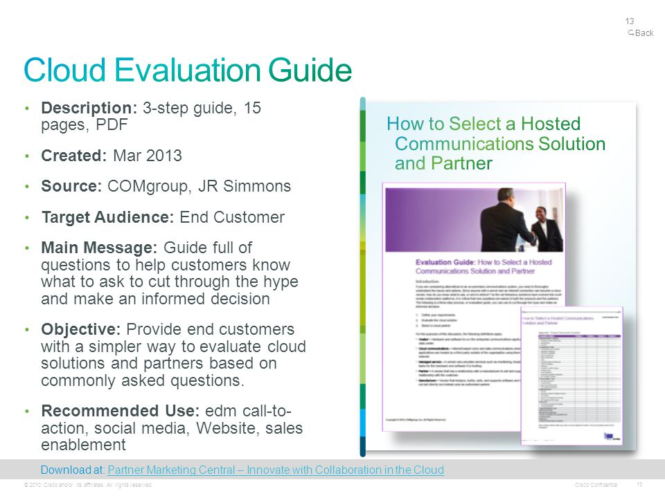 Cisco Confidential 13 © 2010 Cisco and/or its affiliates. All rights reserved. 13 Description: 3-step guide, 15 pages, PDF Created: Mar 2013 Source: C