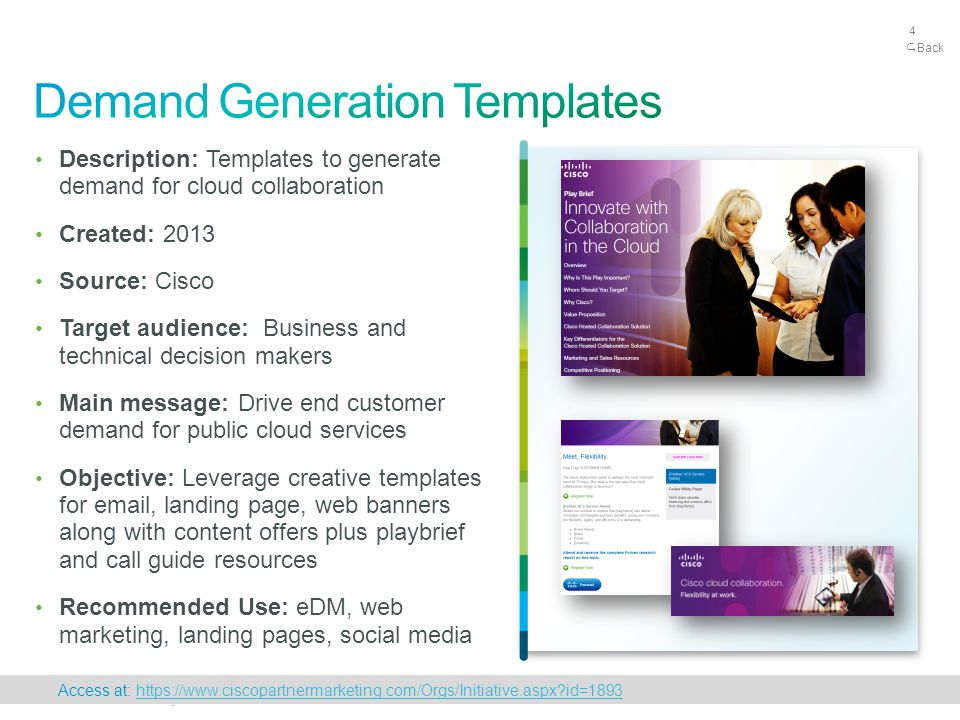 4 © 2010 Cisco and/or its affiliates. All rights reserved. 4 Description: Templates to generate demand for cloud collaboration Created: 2013 Source: C