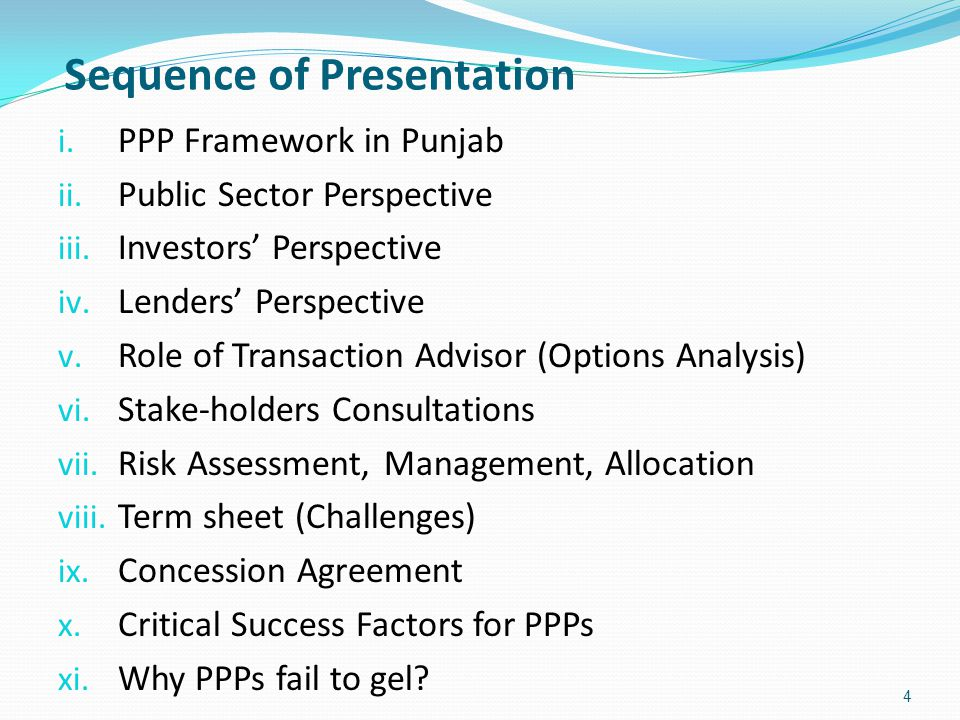 Sequence of Presentation 4 i. PPP Framework in Punjab ii.