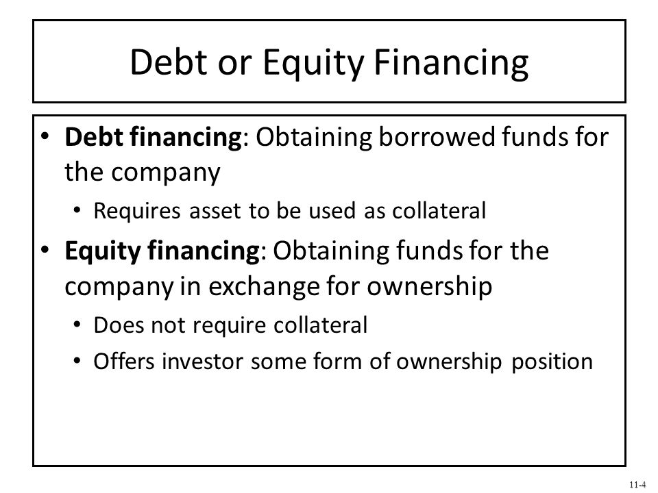 11-5 Internal or External Funds Internal funds- Generated from sources within the company Profits Sale of assets Working capital reduction Accounts receivable Short-term internal source of funds: Reducing short-term assets Extended payment terms from suppliers.