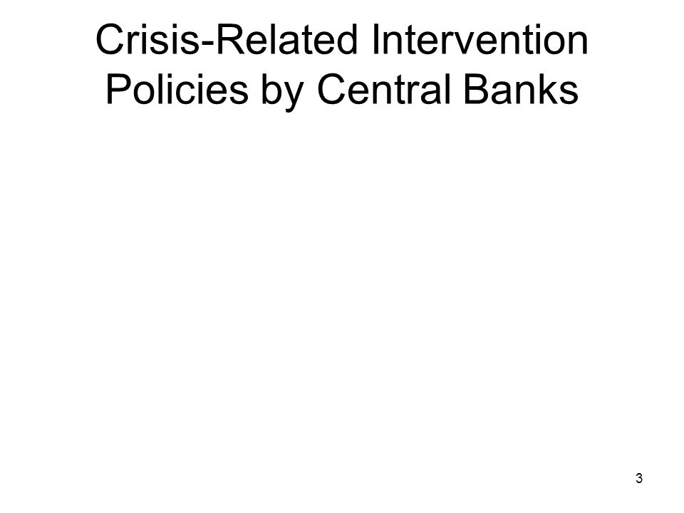 Crisis-Related Intervention Policies by Central Banks 3