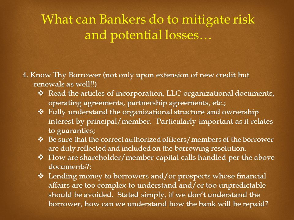 What can Bankers do to mitigate risk and potential losses… 4.