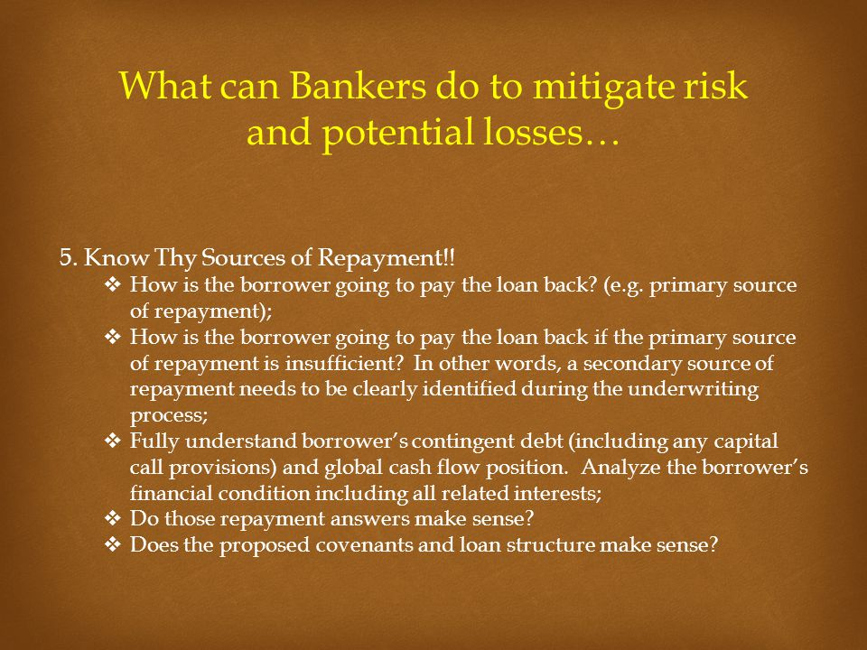 What can Bankers do to mitigate risk and potential losses… 5.