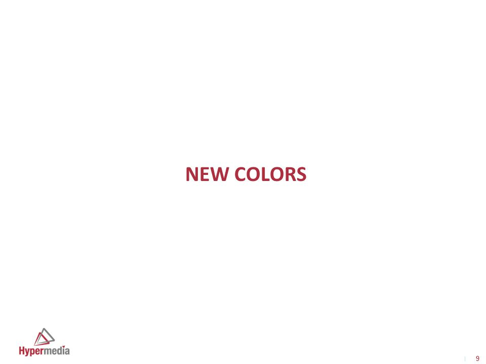 I I New color Signifies:  Renewal  Innovation  Stands out from the pack  Unique  inquisitive 10