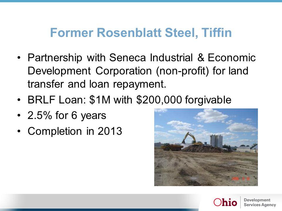 Former Rosenblatt Steel, Tiffin Partnership with Seneca Industrial & Economic Development Corporation (non-profit) for land transfer and loan repayment.