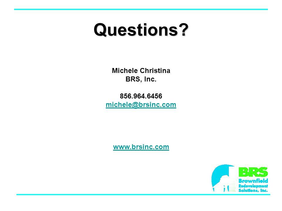 Questions Michele Christina BRS, Inc. 856.964.6456 michele@brsinc.com www.brsinc.com