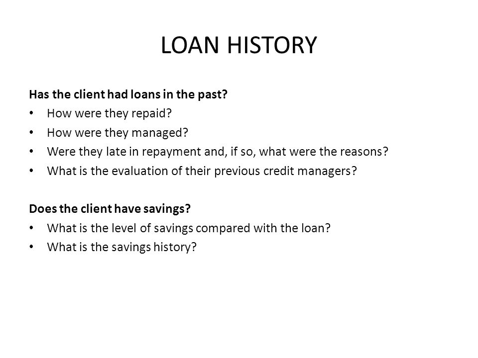 LOAN HISTORY Has the client had loans in the past.