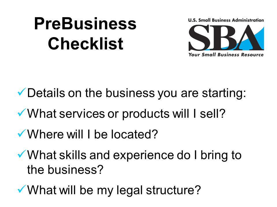 Details on the business you are starting: What services or products will I sell? Where will I be located? What skills and experience do I bring to the