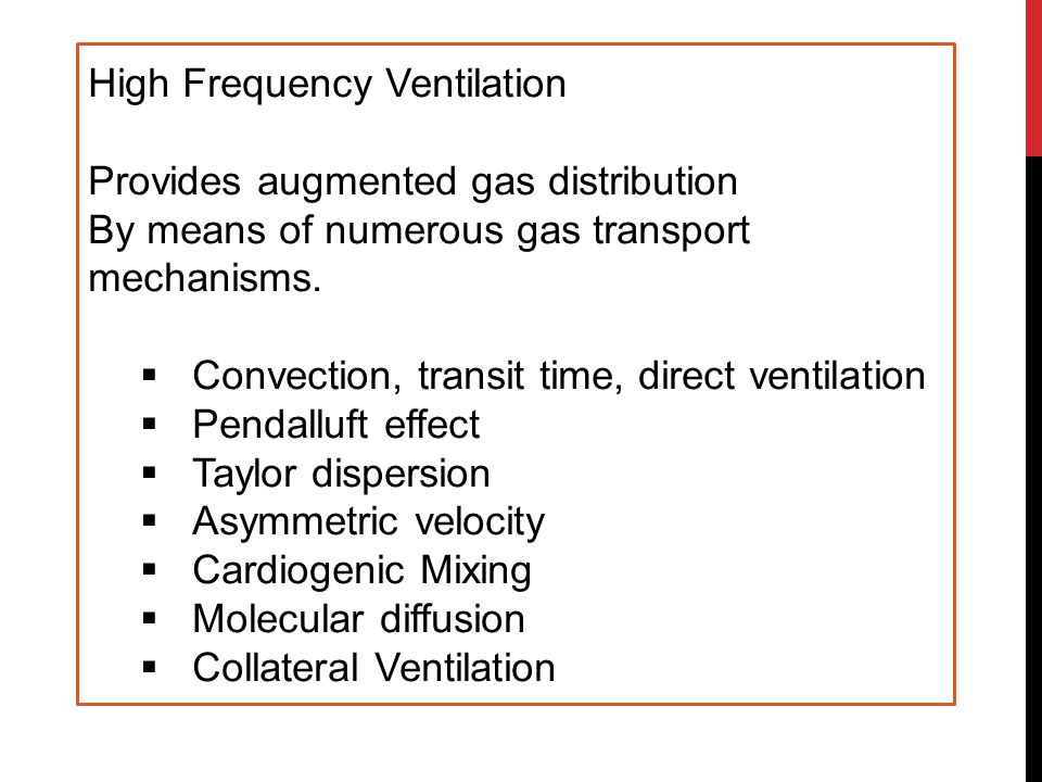Amplitude : Determines the volume of gas generated by each frequency wave Oscillation/ Frequency (Hz) Frequency = The Rate  15 Hz =900 BPM for neonates  12-14 Hz =600 BPM for termed infants  8 Hz =480 BPM for children 6-10 kg  6 Hz =360 BPM for children above 10 kg Amplitudes  2.5 for  3.0 for  4.0 for  5.0 for  6.0 for  7.0 for Weight: kg/mg <2.0 kg.