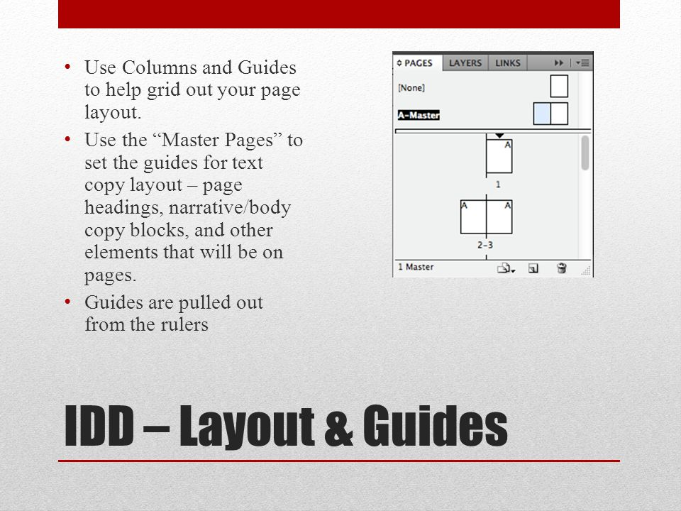 IDD – Layout & Guides Use Columns and Guides to help grid out your page layout.