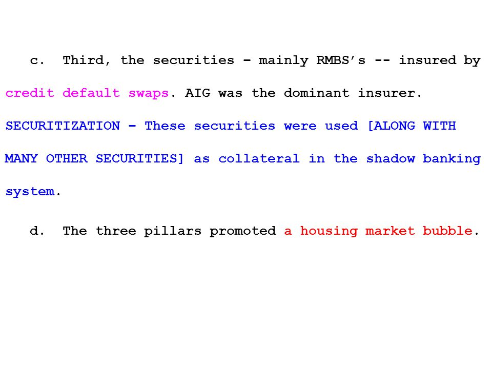 c. Third, the securities – mainly RMBS's -- insured by credit default swaps.