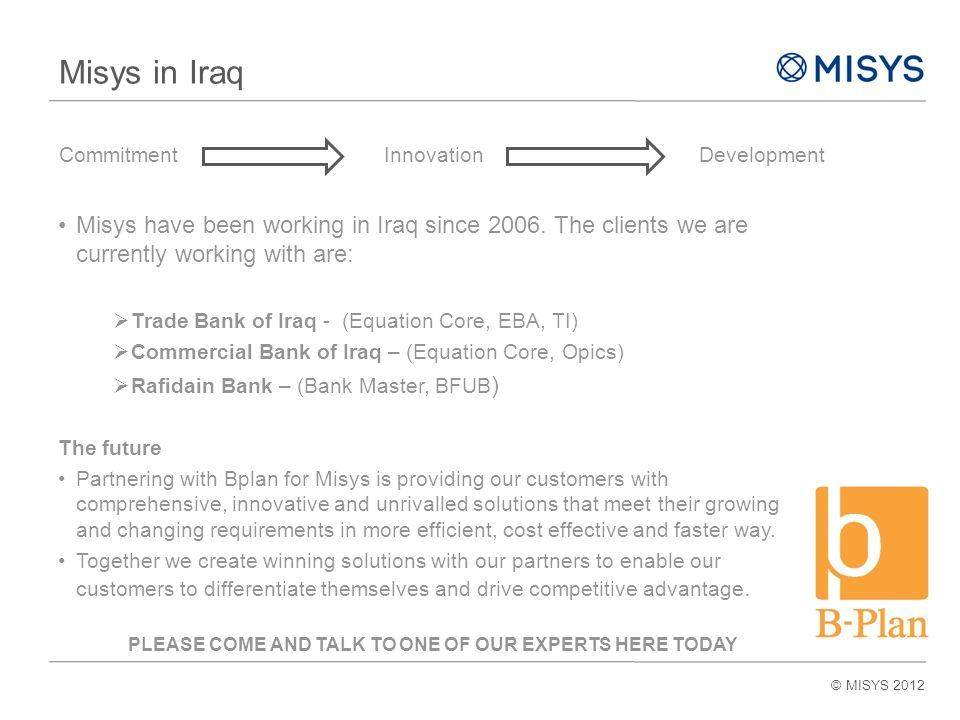 Misys in Iraq Misys have been working in Iraq since 2006.