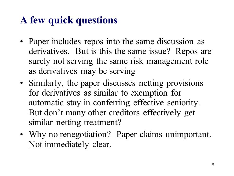 A few quick questions Paper includes repos into the same discussion as derivatives.
