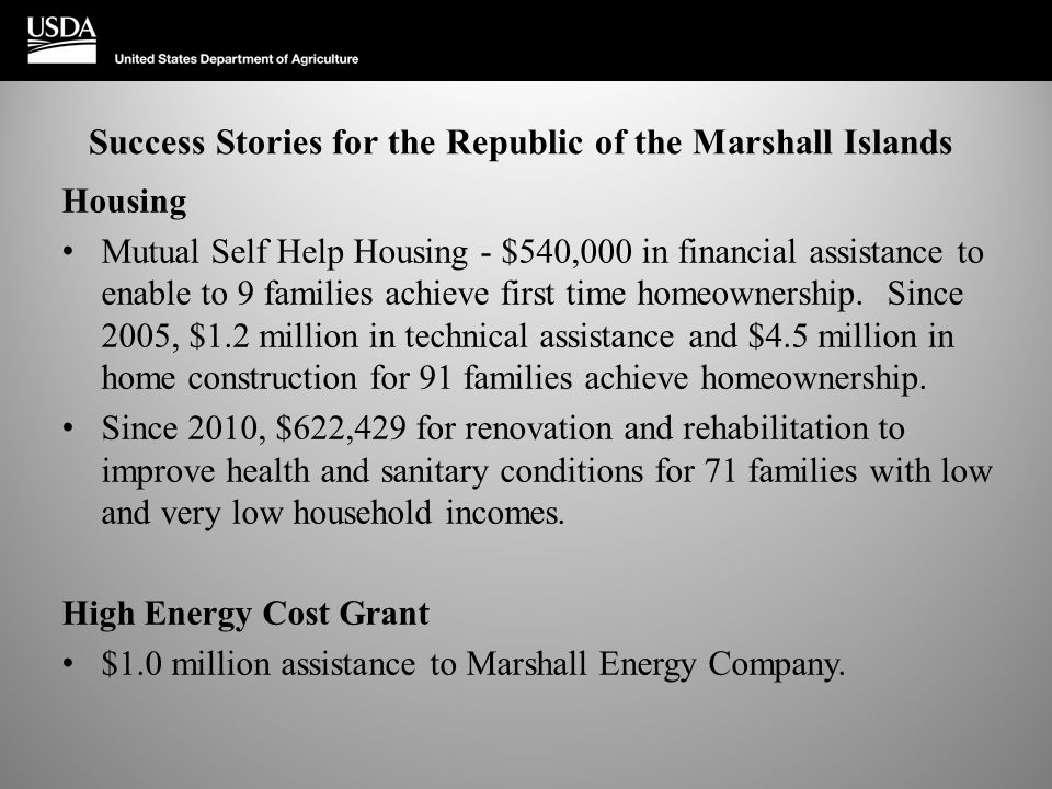 Success Stories for the Republic of the Marshall Islands Housing Mutual Self Help Housing - $540,000 in financial assistance to enable to 9 families a