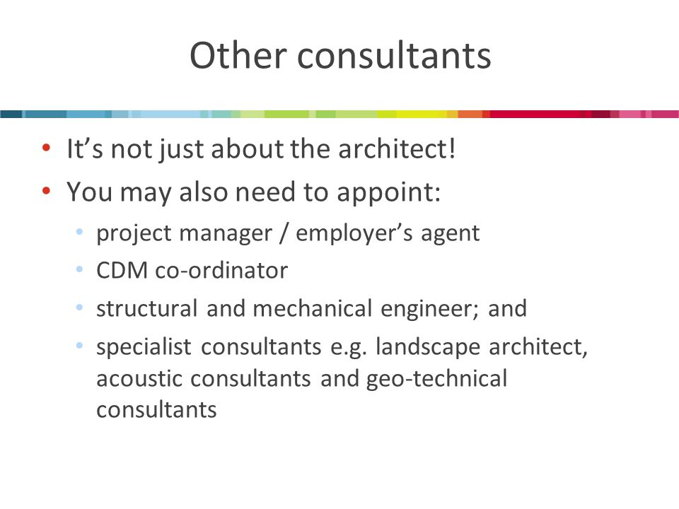 Other consultants It's not just about the architect.