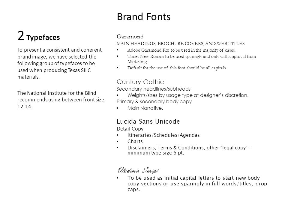 Brand Fonts Garamond MAIN HEADINGS, BROCHURE COVERS, AND WEB TITLES Adobe Garamond Pro to be used in the majority of cases.