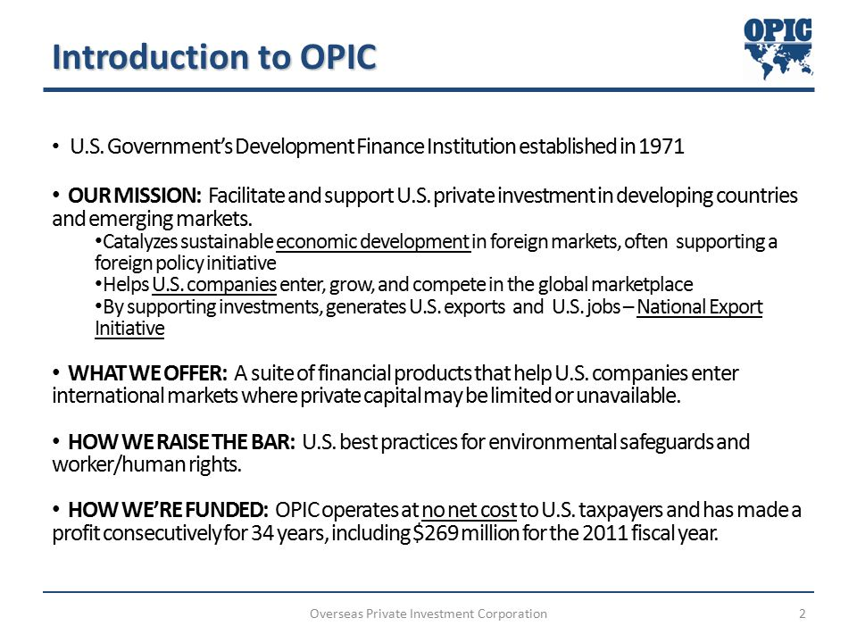Overseas Private Investment Corporation3 Where We Work - 150+ Countries