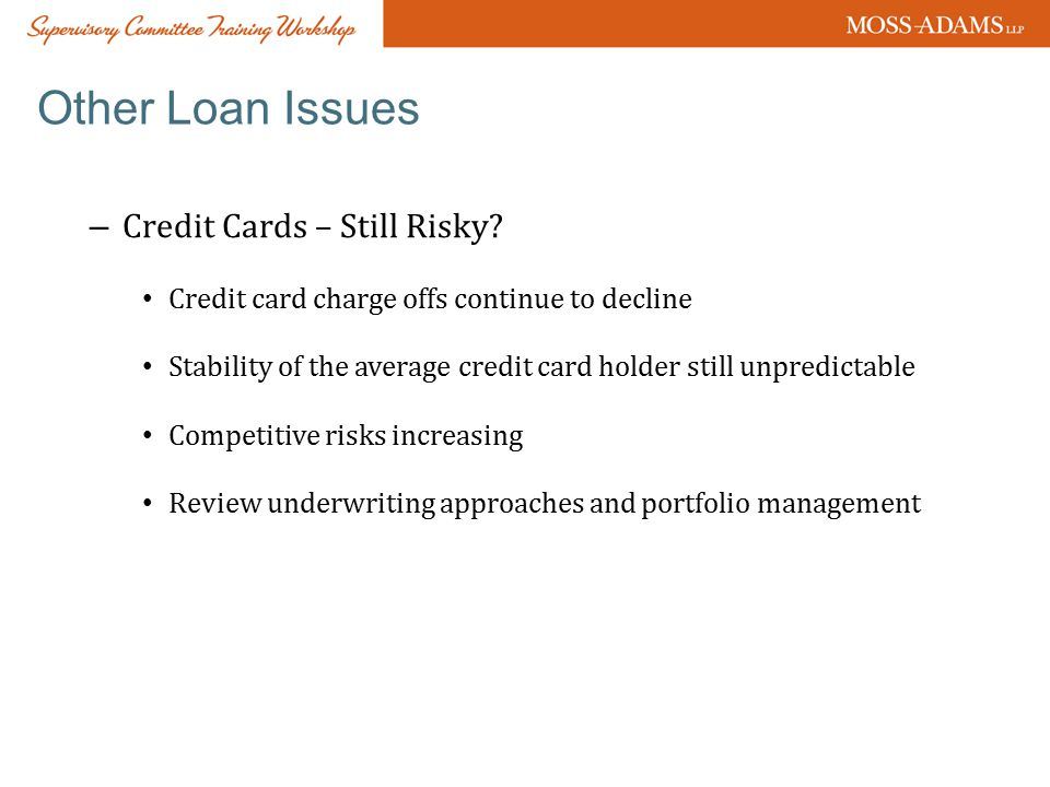 Other Loan Issues – Credit Cards – Still Risky.