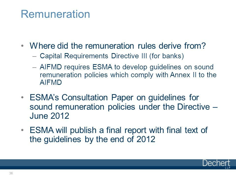 Remuneration Where did the remuneration rules derive from.