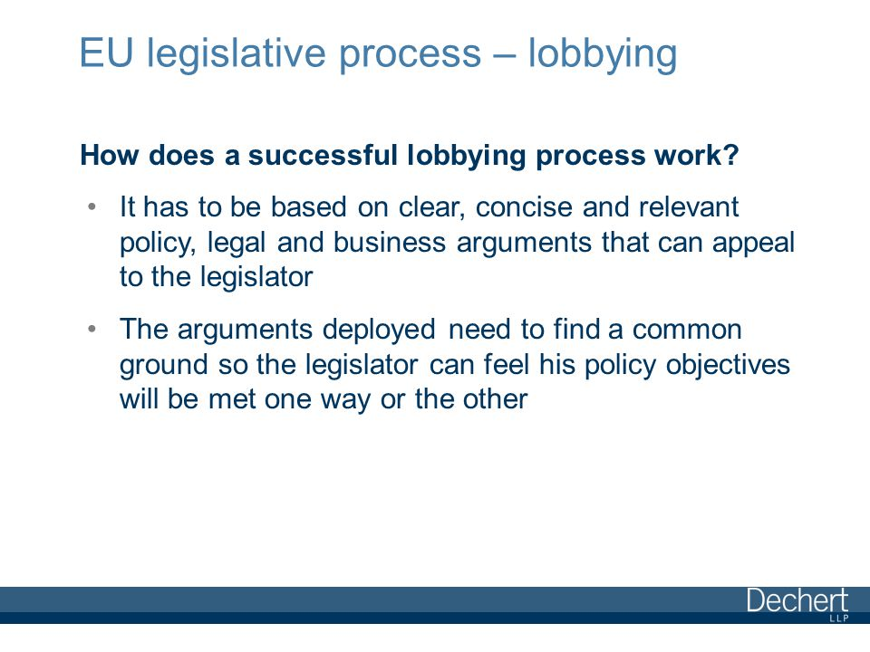 EU legislative process – lobbying How does a successful lobbying process work.