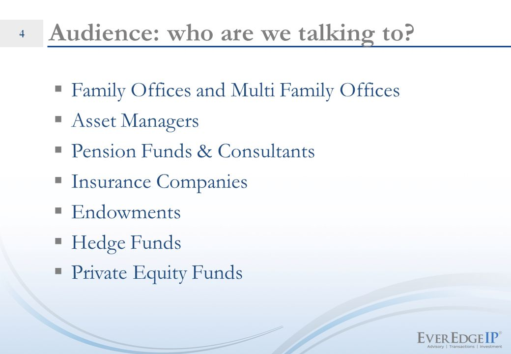 CONFIDENTIAL. 4 Audience: who are we talking to?  Family Offices and Multi Family Offices  Asset Managers  Pension Funds & Consultants  Insurance