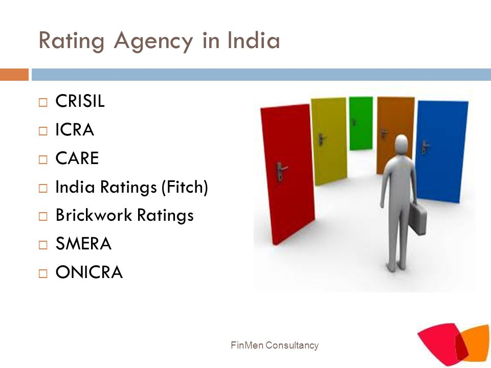 Rating Agency in India  CRISIL  ICRA  CARE  India Ratings (Fitch)  Brickwork Ratings  SMERA  ONICRA FinMen Consultancy